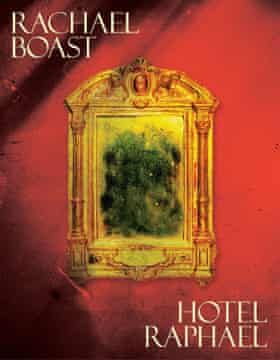 Rachel Boast's Hotel Raphael (Picador)