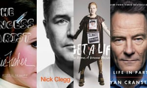 Carrie Fisher, The Princess Diarist; Nick Clegg, Politics: Between The Extremes; Vivienne Westwood, Get A Life; Bryan Cranston, A Life In Parts.