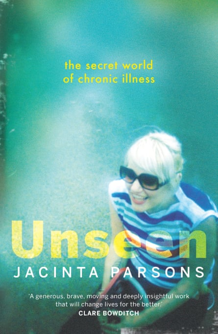 Cover image for Unseen: The Secret World of Chronic Illness by Jacinta Parsons