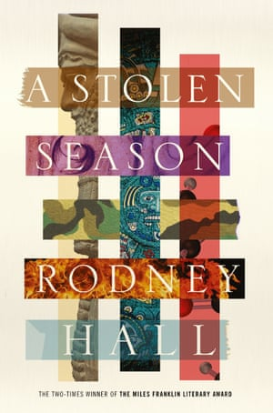 A Stolen Season by Rodney Hall, out in April 2018 through Picador Australia.
