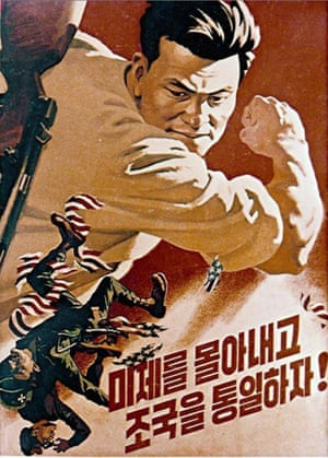 A North Korean propaganda poster declares, 'Kick out the Americans and unite the Fatherland!'