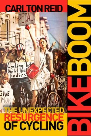 Bike Boom, by Carlton Reid, is published Island Press