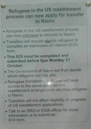 A poster posted in the Manus island centre offering Manus refugees the chance to move to Nauru.