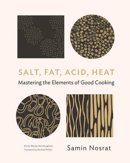 Salt, Fat, Acid, Heat by Samin Nosrat.