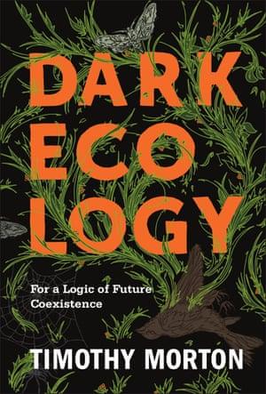 Dark Ecology, by Timothy Morton