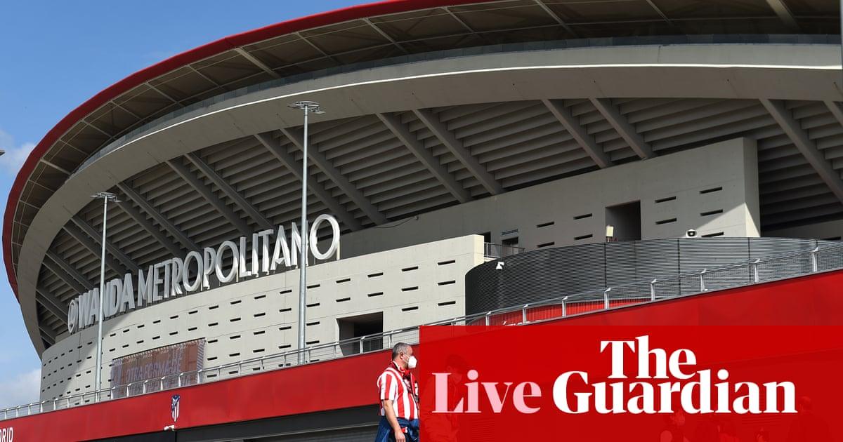 Atlético Madrid v Real Madrid: La Liga – live! - the guardian