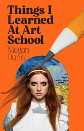 The cover of Things I Learned at Art School by Megan Dunn