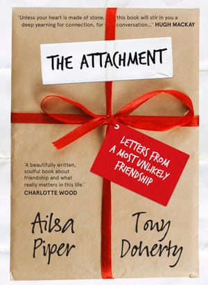 Cover image for The Attachment: Letters from a Most Unlikely Friendship by Ailsa Piper and Tony Doherty
