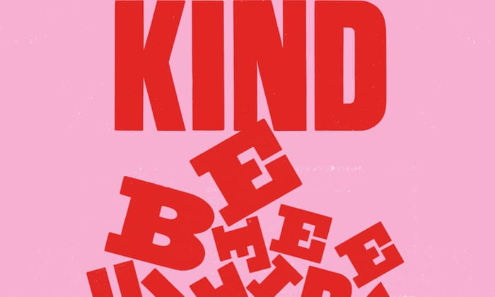 The Cult Of Being Kind Life And Style The Guardian