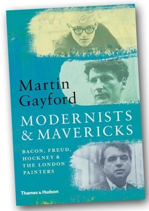 Martin Gayford's Modernists and Mavericks