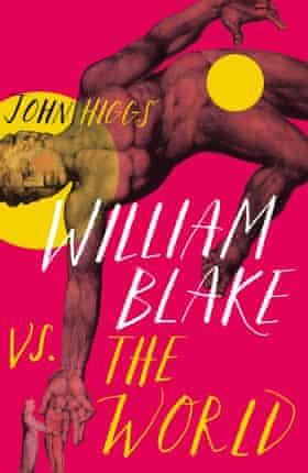 John Higgs - William Blake Vs. The World
