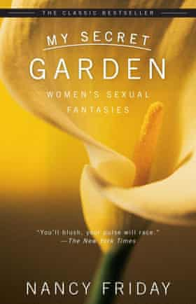 Nancy Friday's legacy is that My Secret Garden still inspires a younger generation of women.