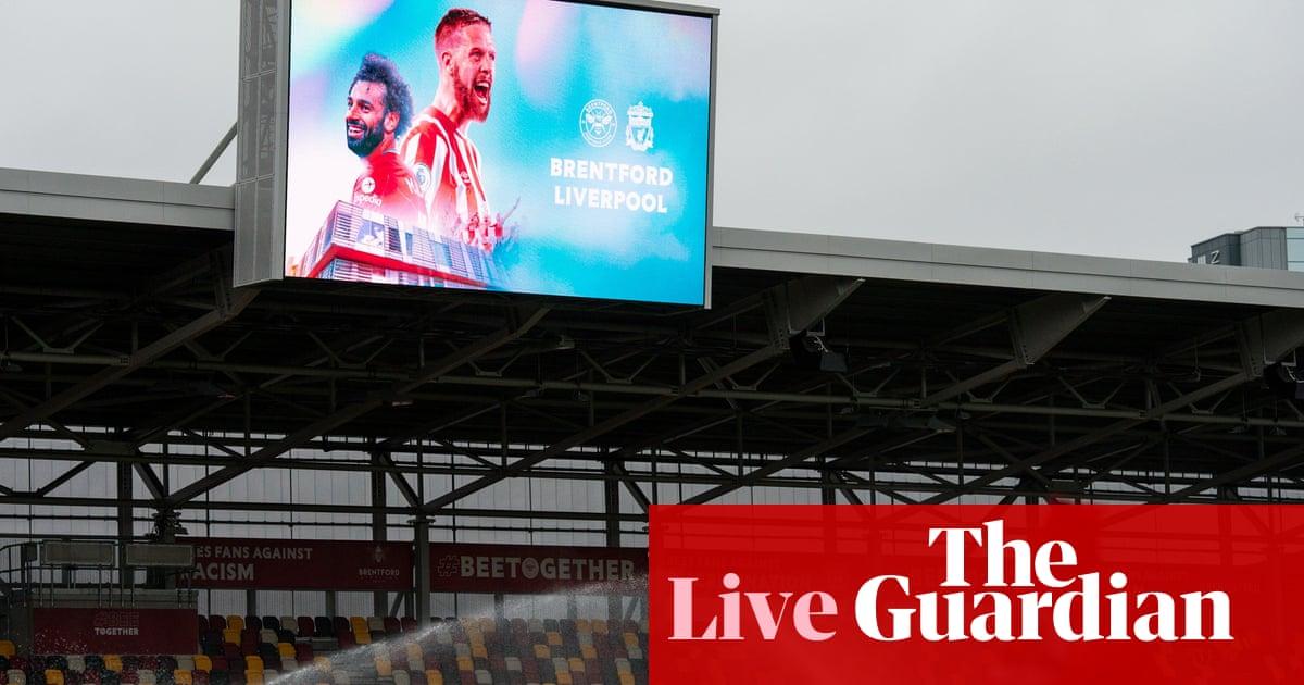 Brentford v Liverpool: Premier League – live!