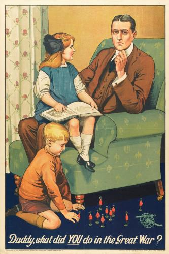 Daddy, what did YOU do in the Great War? by Savile Lumley – 1915.