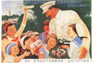 'Thanks to dear Stalin for a happy childhood!'reads this 1936 Soviet poster