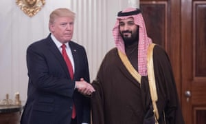 Donald Trump and Crown Prince Mohammed bin Salman at the White House in 2017: 'Why is the US president playing spin-doctor-in-chief to a shifty bunch of unelected chancers?'