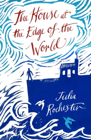 The House on the Edge of the World by Julia Rochester
