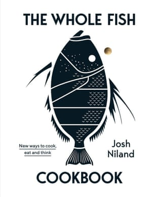 The Whole Fish Cookbook by Josh Niland.