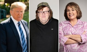 Donald Trump, Michael Moore and Roseanne Barr.