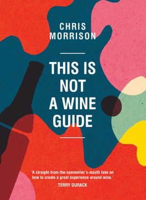 Chris Morrison's This is Not a Wine Guide explores how Australian drinking culture is changing to a wine culture.