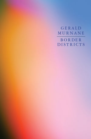 cover of Gerald Murnane's Border Districts