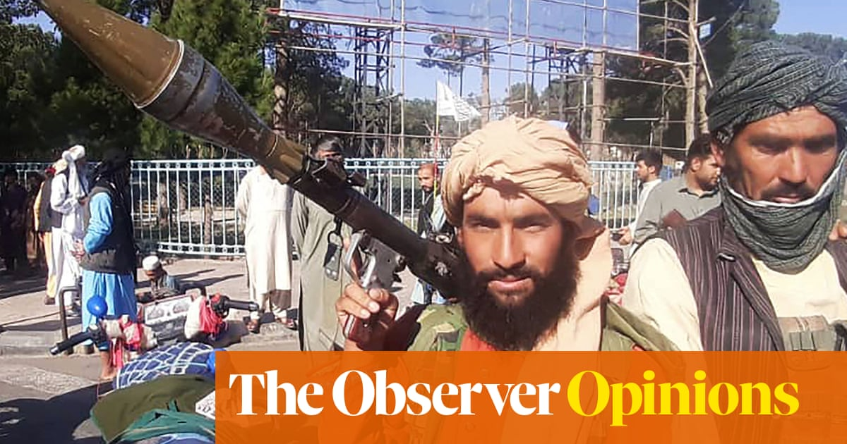 The Observer view on the fall of Afghanistan