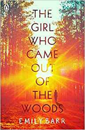 The Girl Who Came Out of the Woods, by Emily Barr,