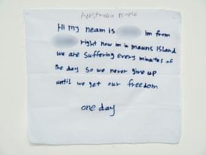 'We are suffering every minutes of the day so we never give up': a message from a detainee on Manus Island.