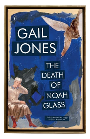 The cover of The Death of Noah Glass by Gail Jones