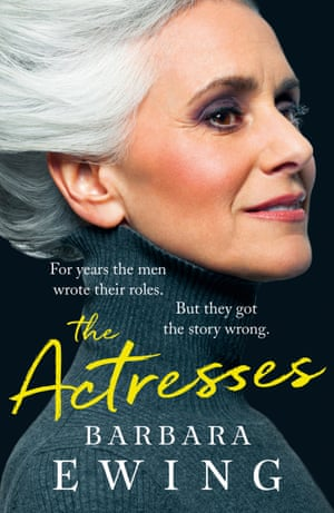 The new edition of Barbara Ewing's The Actresses