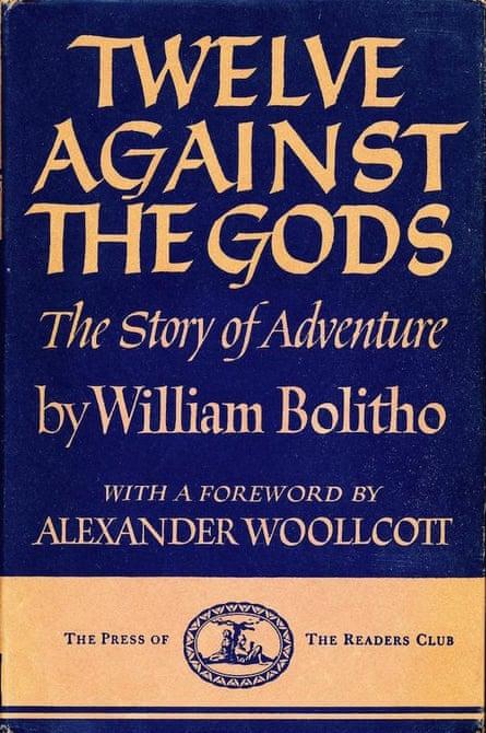 Twelve Against the Gods by William Bolitho