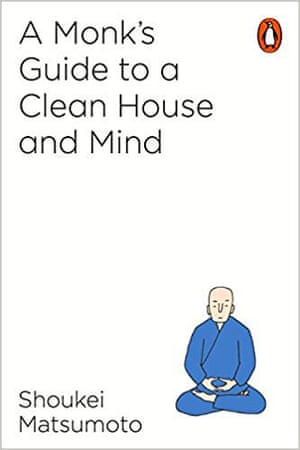 A Monk's Guide to a Clean House and Mind by Shoukei Matsumoto (Penguin, £4.99)