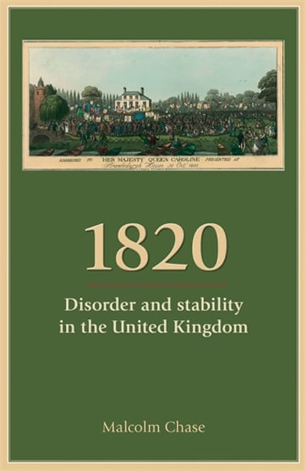 1820: Disorder and Stability in the United Kingdom, 2015, by Malcolm Chase