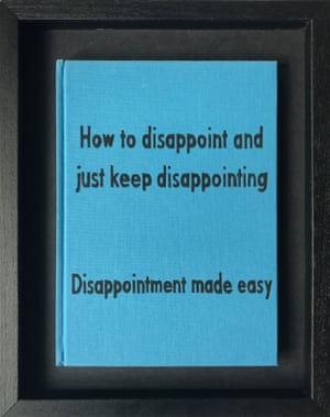 How to Disappoint and Just Keep Disappointing from Art Therapy by Johan Deckmann