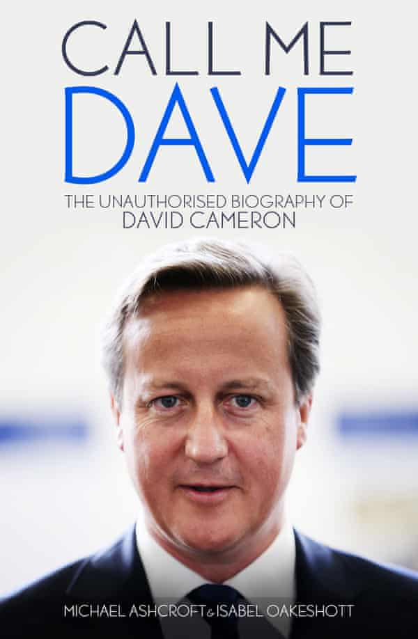 The cover of Call Me Dave by Lord Ashcroft and Isabel Oakeshott.