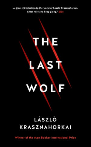 Cover image for The Last Wolf by Laszlo Krasznahorkai