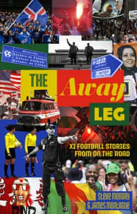 The Away Leg: XI Football Stories From On The Road by Steve Menary and James Montague. Book Cover