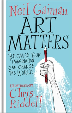 ART MATTERS by Neil Gaiman, illustrated by Chris Riddell is published by Headline on 6th September