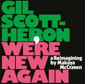 Gil Scott Heron: We're New Again – a Reimagining by Makaya McCraven art work/