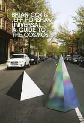 Universal: A Guide to the Cosmos Brian Cox & Jeff Forshaw (Allen Lane £25)