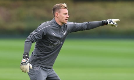 Arsenal's Bernd Leno gets chance to prove his worth against Vorskla