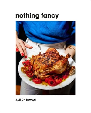 Alison Roman - Nothing Fancy