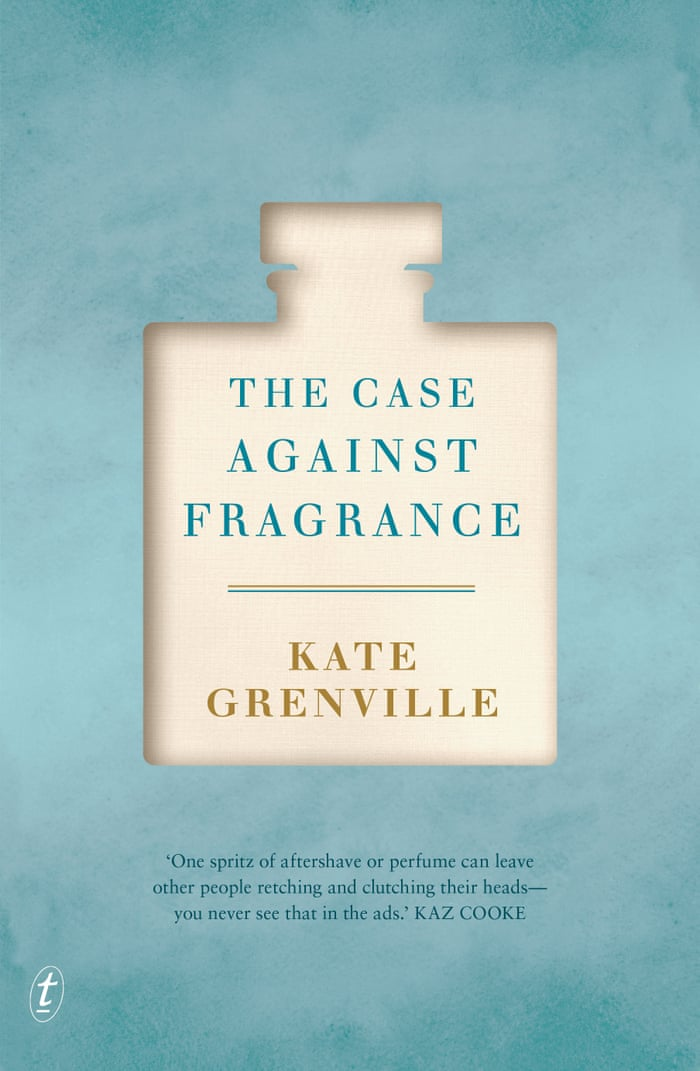 Kate Grenville interview: why perfumes are making you sick