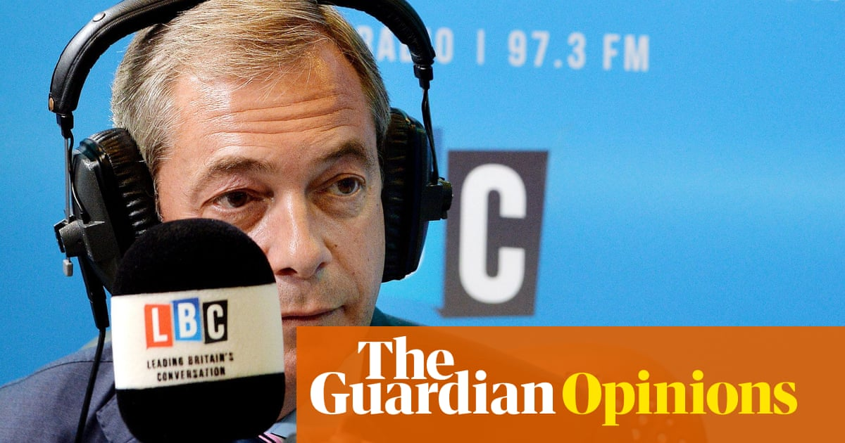 Leave means leave, Nigel! Now Farage is out, will LBC stop hiring toxic blowhards?