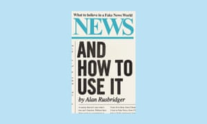 News And How To Use It, by Alan Rusbridger