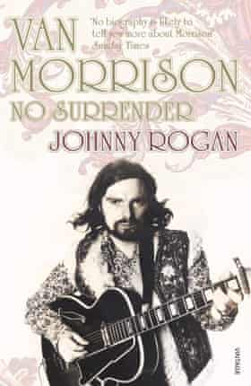 Johnny Rogan's second Van Morrison biography, No Surrender, was among the top 10 books of 2006, according to the Sunday Times.