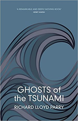 Ghosts of the Tsunami, by Richard Lloyd Parry