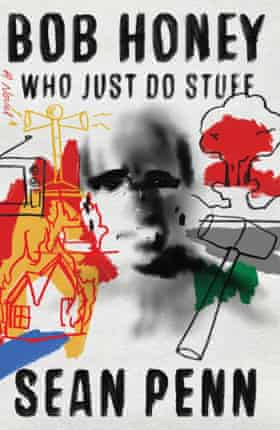 Book cover: Bob Honey Who Just Do Stuff by Sean Penn