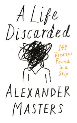 A Life Discarded Alexander Masters lo res book 2016