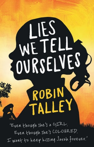 Lies We Tell Ourselves by Robin Talley (MiraInk, HarperCollins)